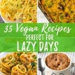 Lazy Vegan Recipes PIN with text overlay.
