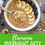 Banana overnight oats PIN with text overlay.
