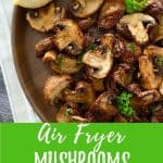 air fryer mushrooms PIN with text overlay.