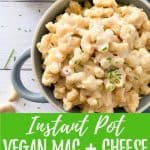 Instant Pot Vegan Mac + Cheese PIN with text overlay.